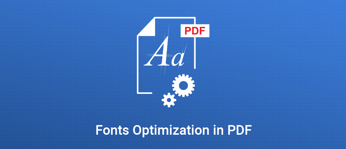 Fonts Optimization in PDF